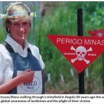 Images of Princess Diana walking through a minefield in Angola 20 years ago this weekend helped raise global awareness of landmines and the plight of their victims
