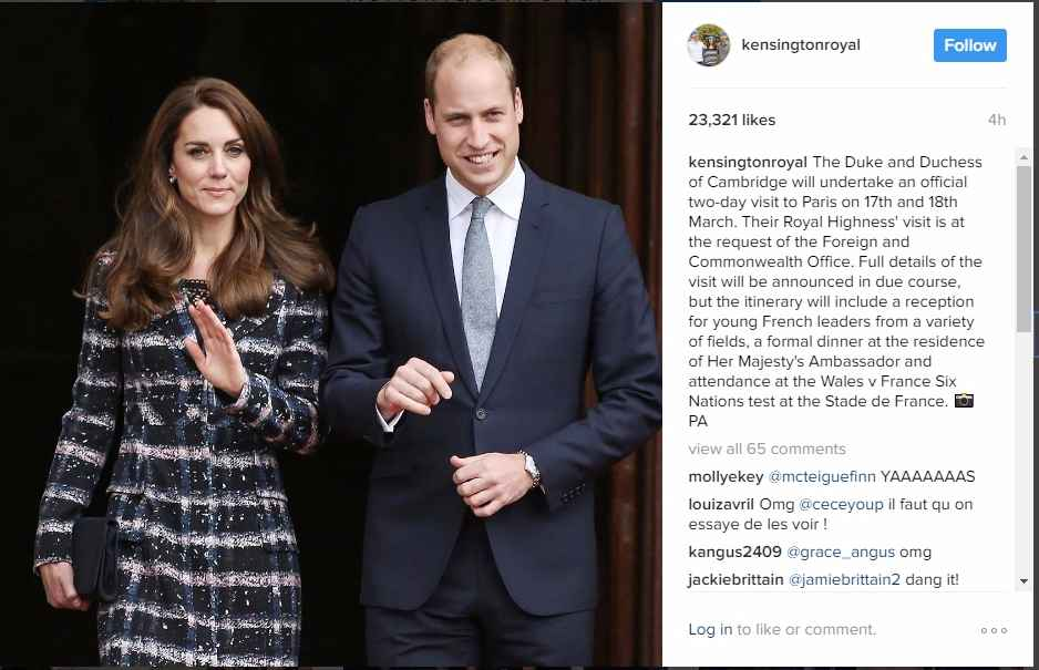 kensingtonroyalThe Duke and Duchess of Cambridge will undertake an official two-day visit to Paris on 17th and 18th March. Their Royal Highness' visit is at the request of the Foreign and Commonwealth Office. Full details of the visit will be announced in due course, but the itinerary will include a reception for young French leaders from a variety of fields, a formal dinner at the residence of Her Majesty's Ambassador and attendance at the Wales v France Six Nations test at the Stade de France. ?PA