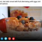 2 Later on she eats cereal with fruit alternating with eggs and smoked salmon