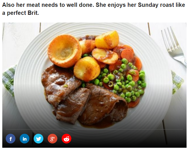 Also her meat needs to well done. She enjoys her Sunday roast like a perfect Brit Photo (C) GETTY IMAGES