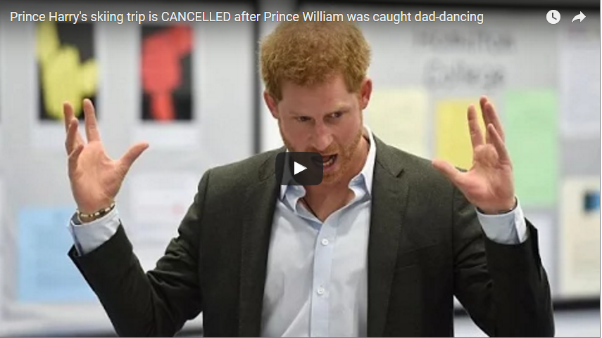 Prince Harrys skiing trip is CANCELLED after Prince William was caught dad dancing