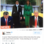 A senior State Department protocol official describes this setup with Queen Rania and Mrs. Trump standing as so weird Photo C TWITTER
