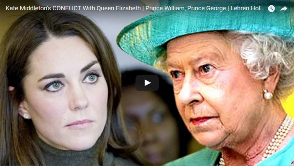 Kate Middleton's CONFLICT With Queen Elizabeth Prince William, Prince George