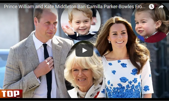 Prince William and Kate Middleton Ban Camilla Parker Bowles From Seeing Prince George and Princess