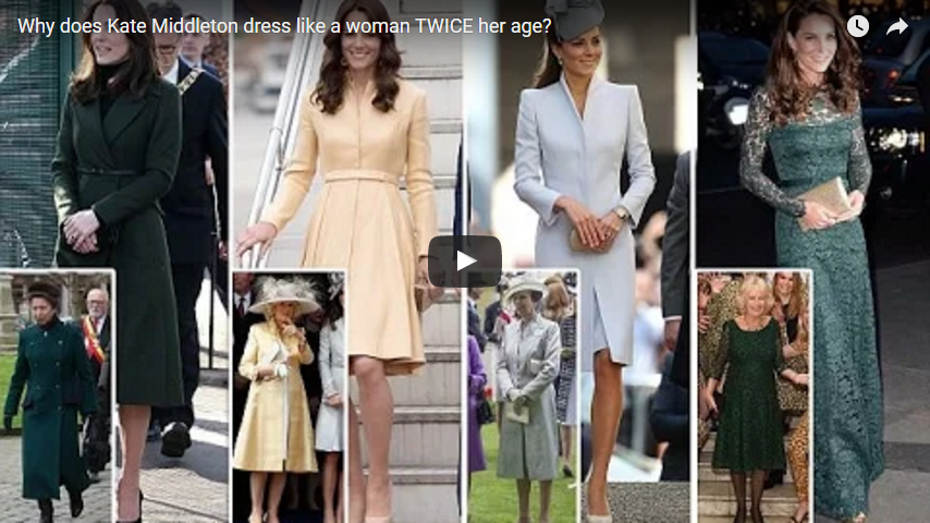 Why does Kate Middleton dress like a woman TWICE her age