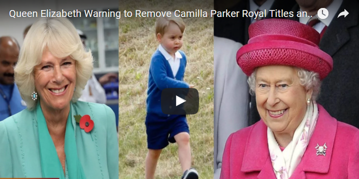 Queen Elizabeth Warning to Remove Camilla Parker Royal Titles and Wealth After Prince George