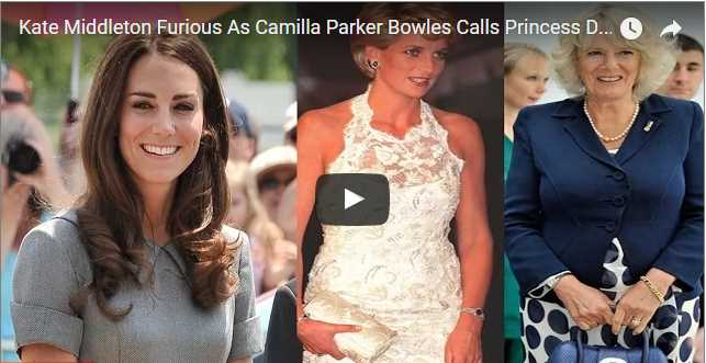 Video Kate Middleton Furious As Camilla Parker Bowles Calls Princess Diana Mentally Ill