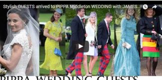 Video Stylish GUESTS arrived to PIPPA Middleton WEDDING with JAMES Matthews at St Mark's Church