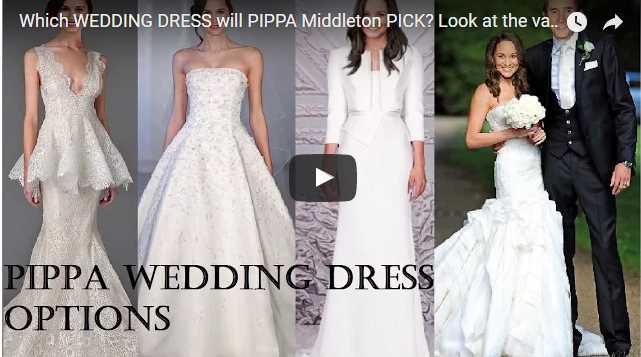 Which WEDDING DRESS will PIPPA Middleton PICK