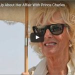 Camilla Opens Up About Her Affair With Prince Charles