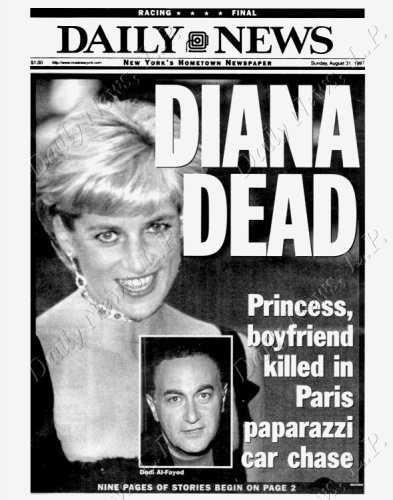 Daily News front page dated August 31, 1997 Headlines: DIANA DEAD Princess. boyfriend killed in Paris paparazzi car chase Princess Diana and Dodi Al-Fayed