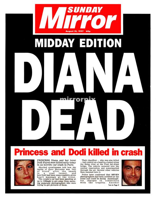 Sunday Mirror Front Page 31st August 1997. MIDDAY EDITION. DIANA DEAD. Princess and Dodi killed in crash. Princess Diana and Dodi Fayed, fatal car accident, Paris France.