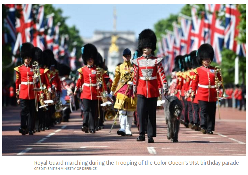 Royal Guard marching during the Trooping of the Color Queen's 91st birthday parade CREDIT: BRITISH MINISTRY OF DEFENCE