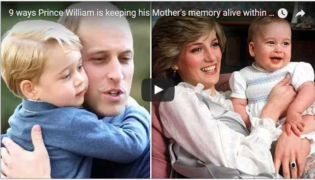 Video 9 ways Prince William is keeping his Mothers memory alive within his own family