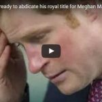 Prince Harry is ready to abdicate his royal title for Meghan Markle