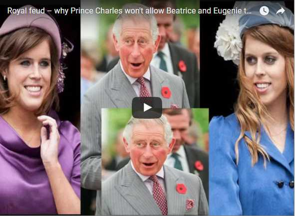 Royal feud – why Prince Charles wont allow Beatrice and Eugenie to be pampered princesses