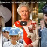 Watch Video Queen Elizabeth Gave Kate Middleton Princess Dian