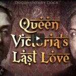 Queen Victorias Last Love Relationship with an Indian servant Full Documentary