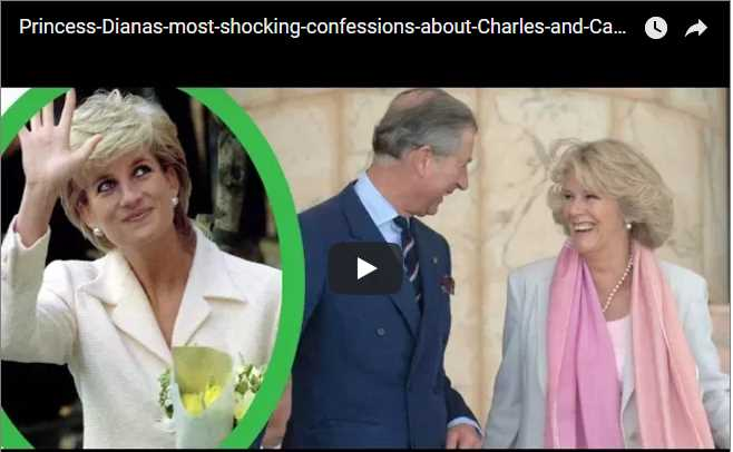 Watch Video Princess Diana most shocking confessions about Charles and Camilla revealed