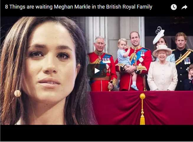 8 Things are waiting Meghan Markle in the British Royal Family
