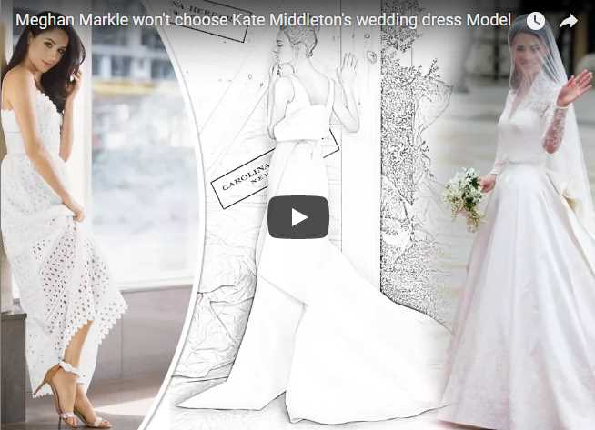 Meghan Markle wont choose Kate Middletons wedding dress Model