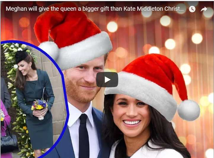 Meghan will give the queen a bigger gift than Kate Middleton Christmas last year