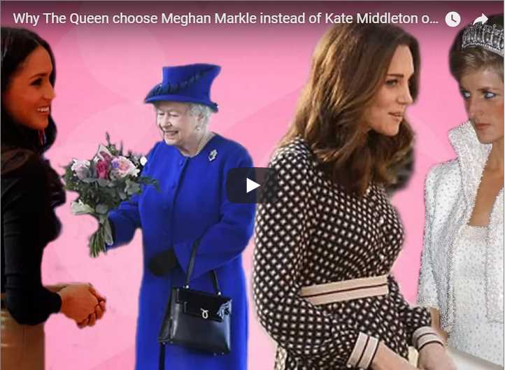 Why The Queen choose Meghan Markle instead of Kate Middleton or Princess Diana