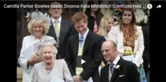 Camilla Parker Bowles needs Divorce Kate Middleton Comforts Heartbroken Prince Charles
