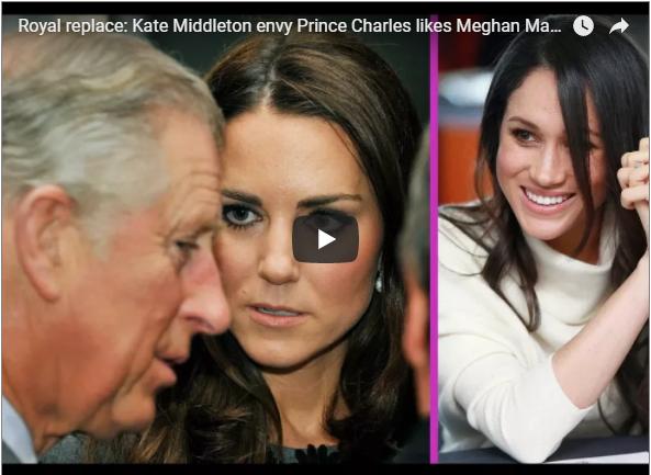 Kate Middleton envy Prince Charles likes Meghan Markle over her