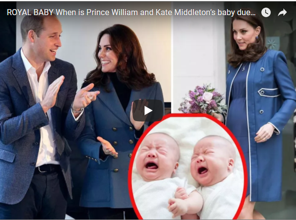 ROYAL BABY When is Prince William and Kate Middleton's baby due Name and date of birth