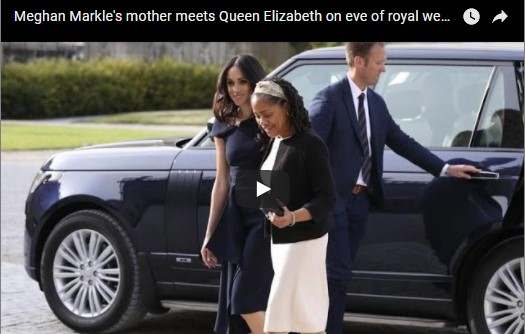 Meghan Markle's mother meets Queen Elizabeth on eve of the royal wedding