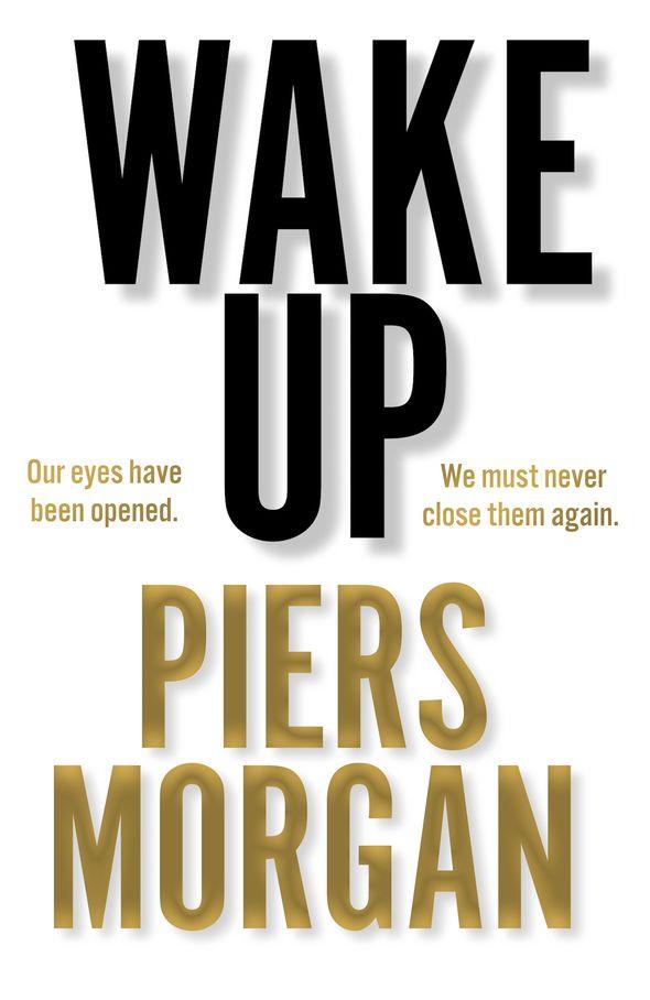 new book piers morgan wake up